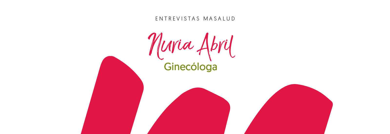 Entrevista Nuria Abril, Ginecóloga