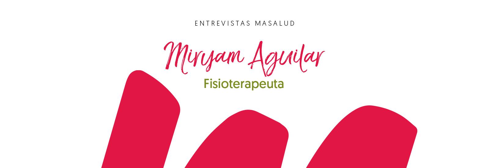 Más Masalud, Miryam Aguilar Fisioterapeuta